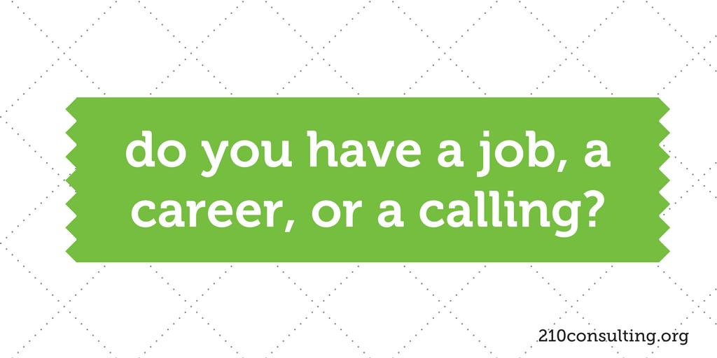 Job, Career, or Calling?