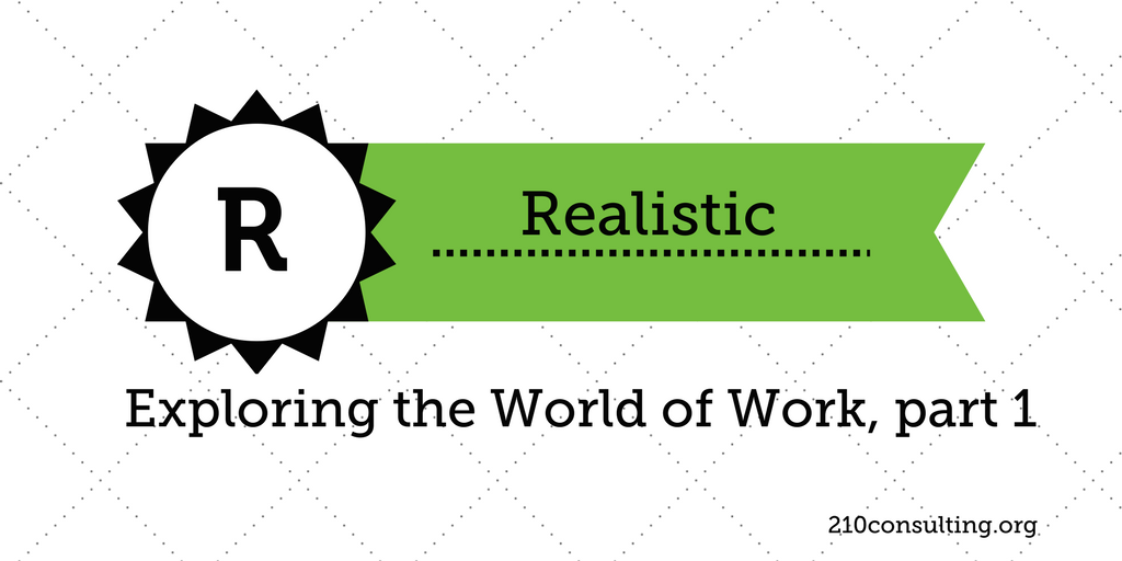 Exploring the Realistic Area in the World of Work