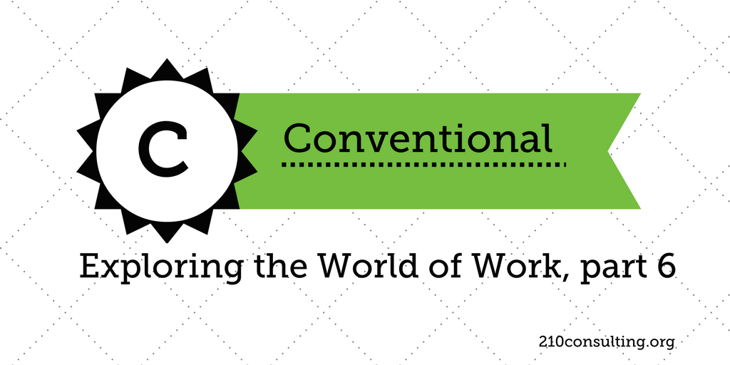 Exploring the World of Work, part 6 – Conventional