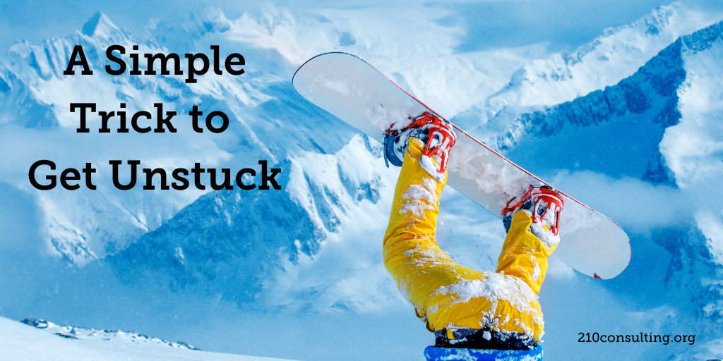 A Simple Trick to Get Unstuck