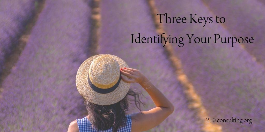 Three Keys to Identifying Your Purpose